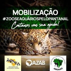 MOBILIZAÇÃO #ZOOSEAQUÁRIOSPELOPANTANAL